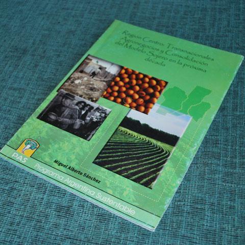 Región centro trasnacionales, agronegocios y consolidación del modelo sojero en la próxima década.
